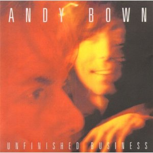 Andy Bown - Unfinished Business